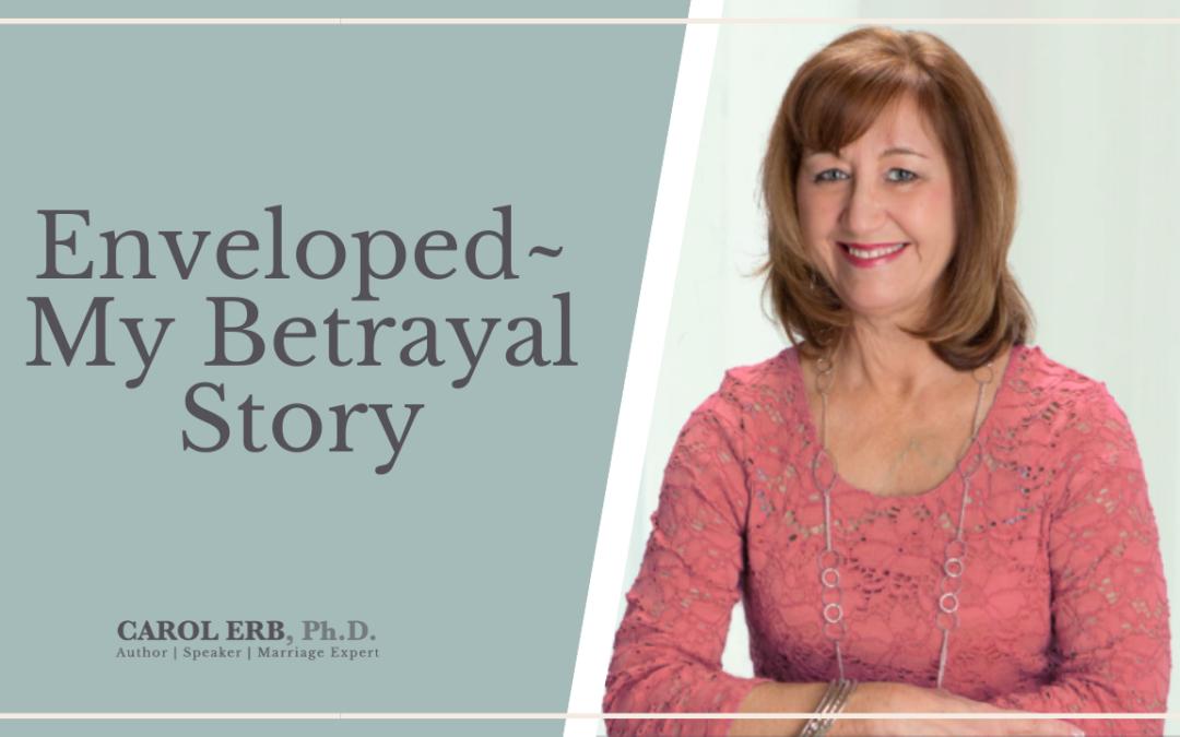 Enveloped~ My Betrayal Story