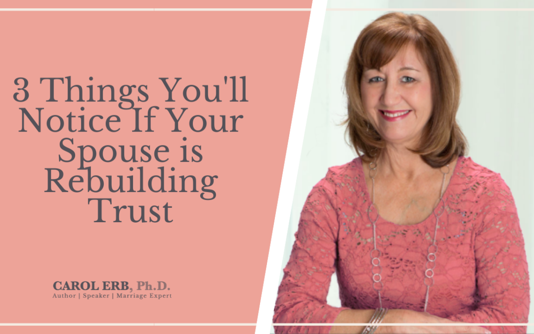 3 Things You'll Notice If Your Spouse is Rebuilding Trust