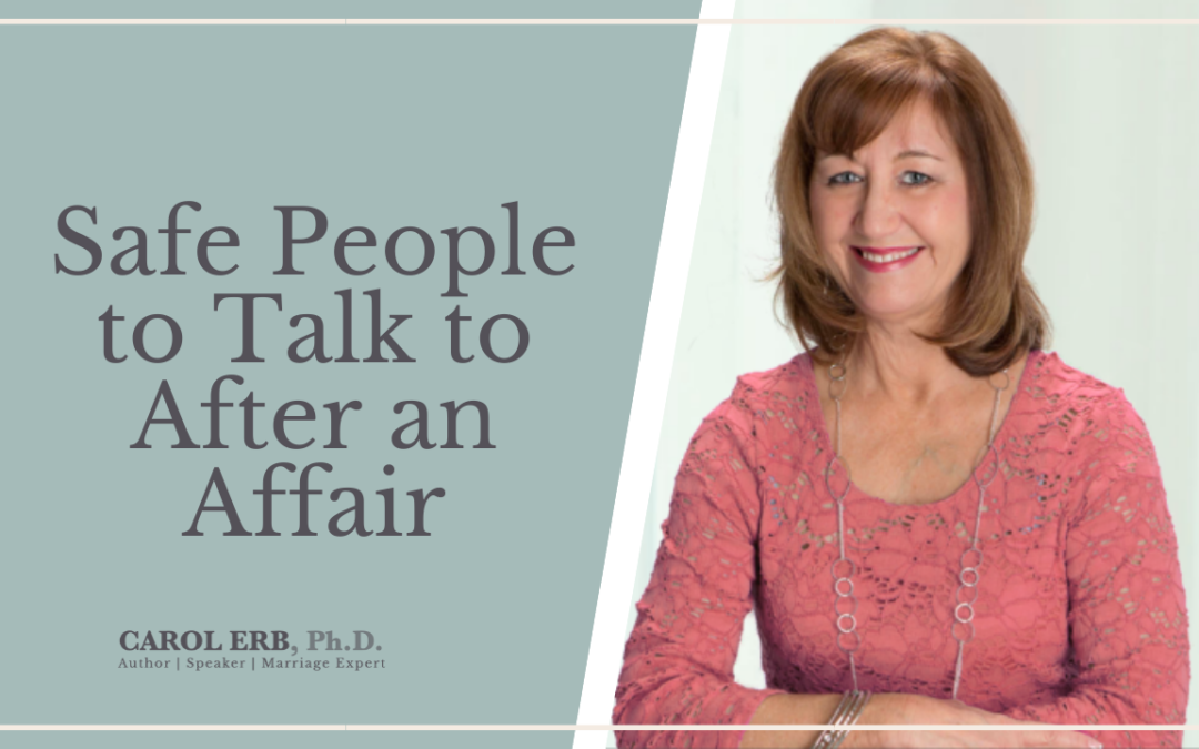 Safe People to Talk to After an Affair