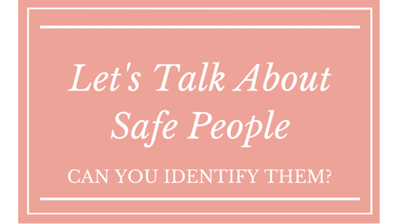 Let's Talk About Safe People