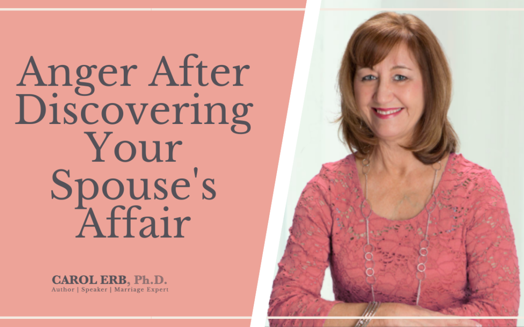 Anger After Discovering Your Spouse's Affair