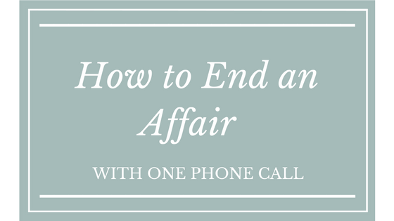How to End An Affair