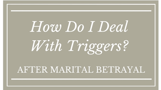 How Do I Deal With Triggers?