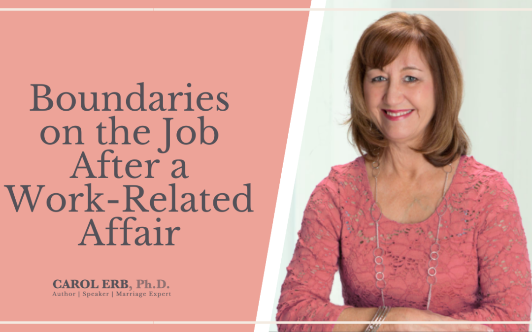 Boundaries on the Job After a Work-Related Affair