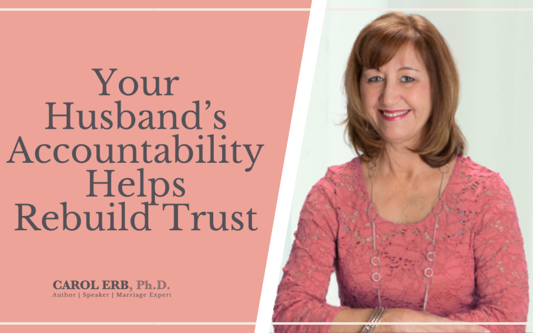 Your Husband's Accountability Helps Rebuild Trust