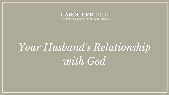 Your Husband's Relationship with God