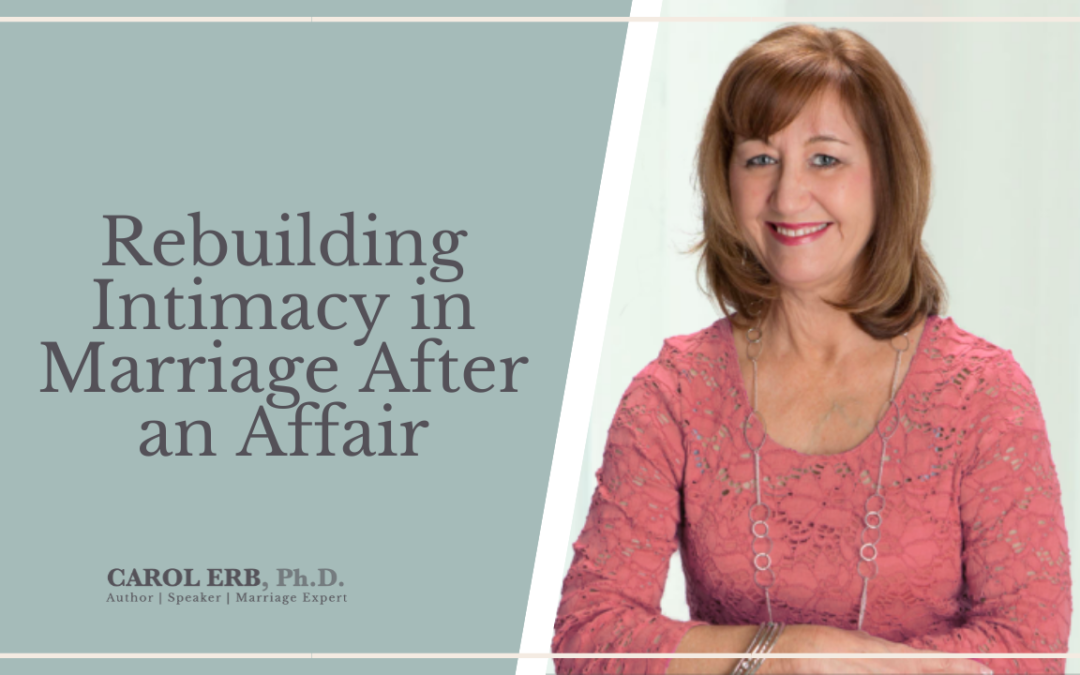Rebuilding Intimacy In Marriage After An Affair