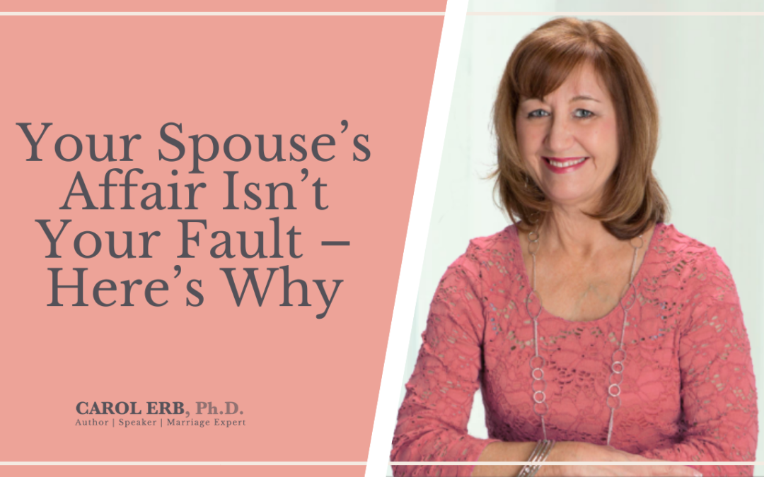 Your Spouse's Affair Isn't Your Fault – Here's Why